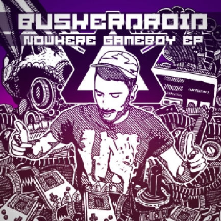 Buskerdroid-Nowhere-Gameboy-EP