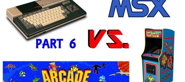 MSX vs Arcade (Part 6)